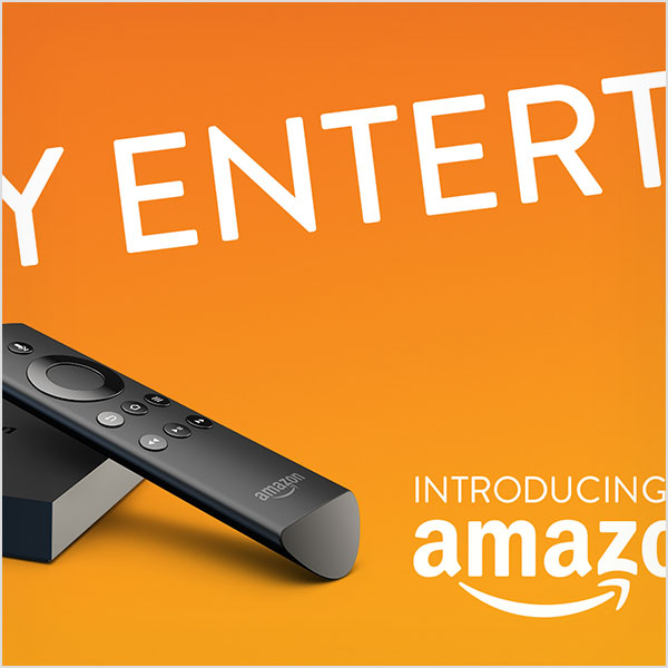 Amazon Fire TV Hugely Entertaining Campaign